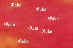 Ed Ruscha, Oaks, Oats.