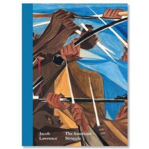 "Jacob Lawrence: The American Struggle"""