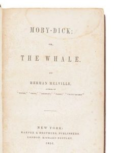MELVILLE, Herman (1819-1891). Moby-Dick; or, the Whale. New York- Harper & Brothers, 1851.