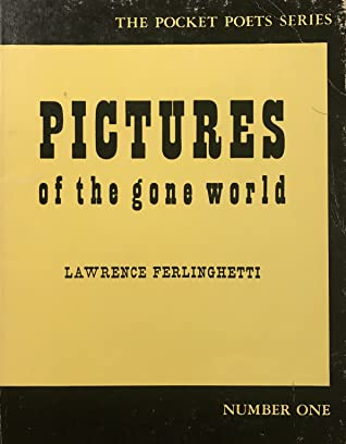 Pictures of the Gone World by Lawrence Ferlinghetti. Photo from Goodreads.
